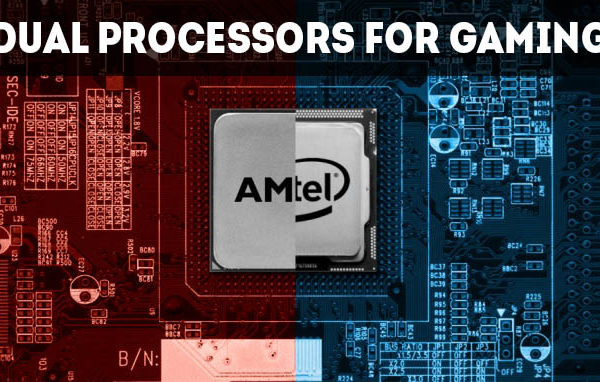 dual processors for gaming
