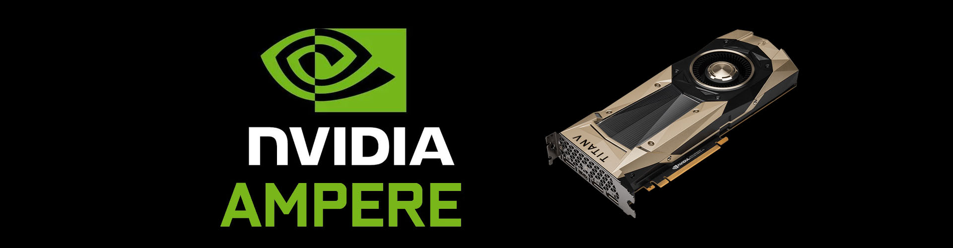 NVIDIA Ampere – Release Date, Specifications, Price, and Performance