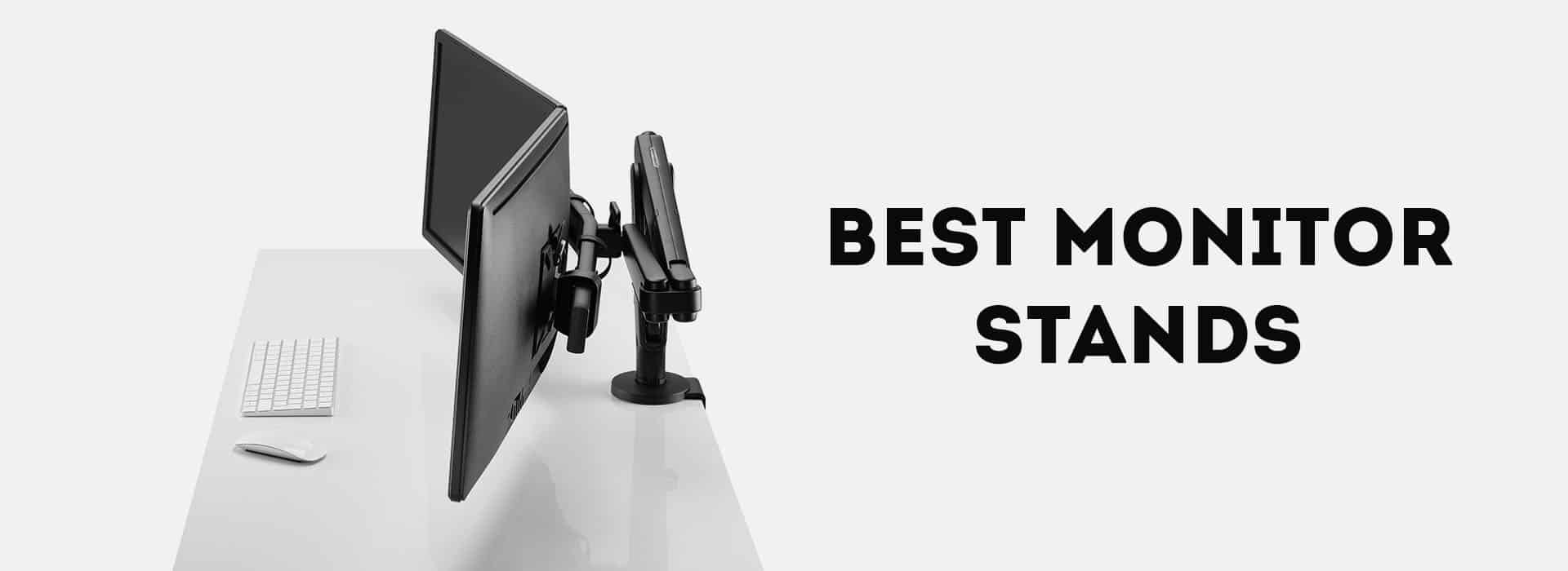 Best Monitor Stand 2018 – The Complete Buying Guide