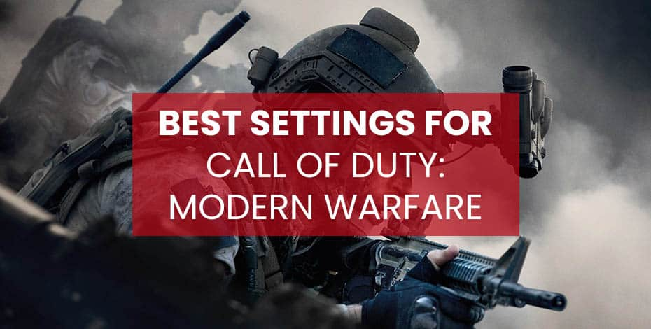 Modern Warfare Best Settings