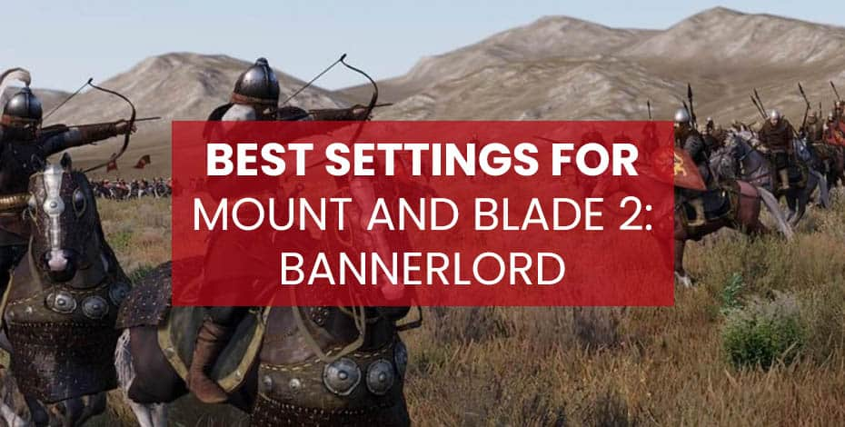 mount and blade 2 best settings