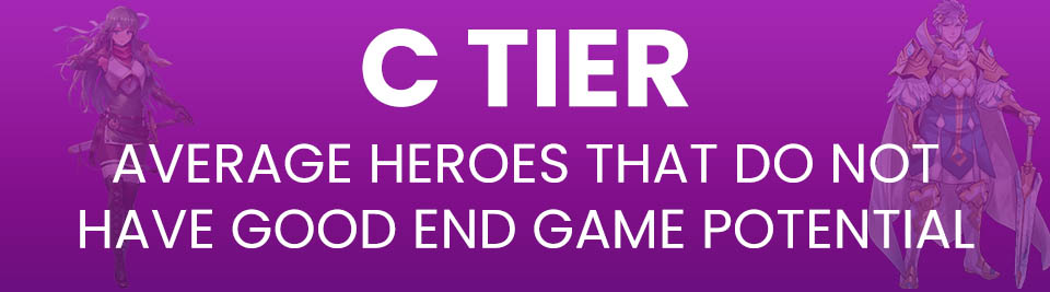 Fire Emblem Heroes Tier List C Tier