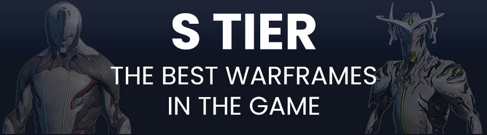 Warframe Tier List S Tier
