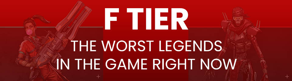 Apex Legends Tier List Tier F