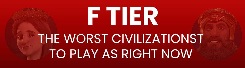 Civ 6 Tier List F Tier