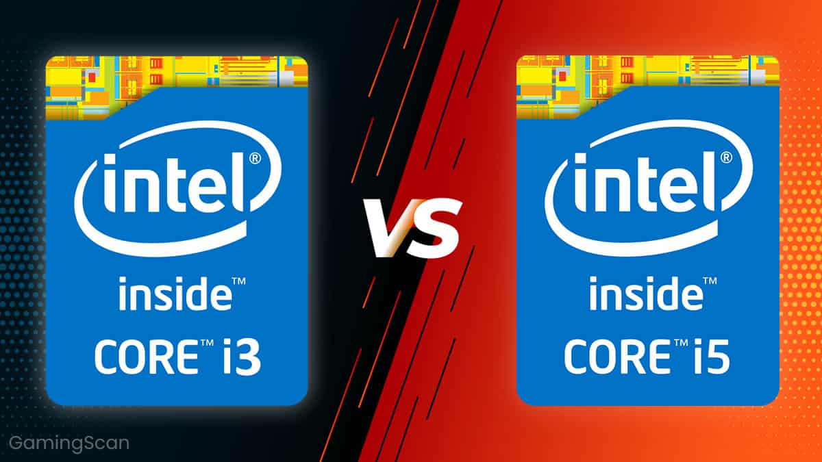 Intel Core i3 vs i5 For Gaming