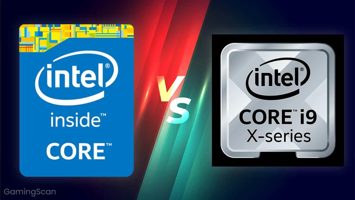 Intel Core vs Intel Core X Series