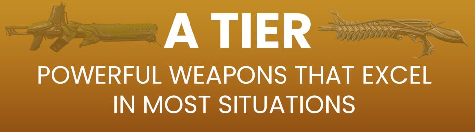 Warframe Weapons Tier List A Tier
