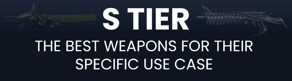 Warframe Weapons Tier List S Tier