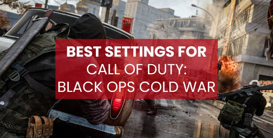 Call of Duty Black Ops Cold War Best Settings