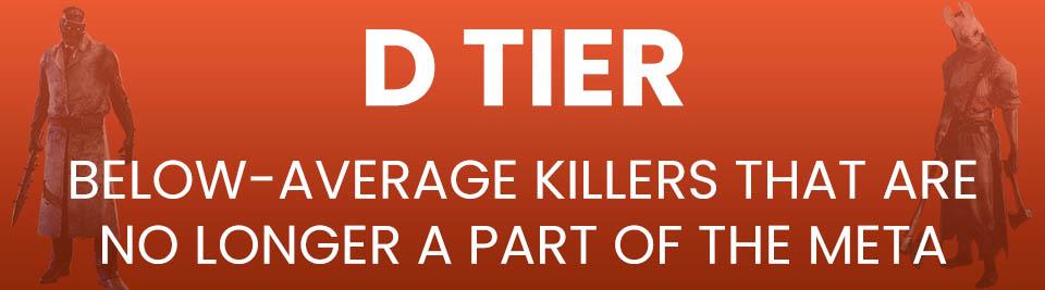 Dead by Daylight Killers Tier List D Tier