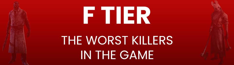 Dead by Daylight Killers Tier List F Tier