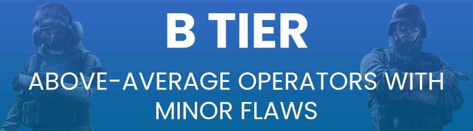 Rainbow Six Siege Operator Tier List Tier B