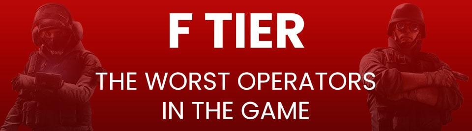 Rainbow Six Siege Operator Tier List Tier F