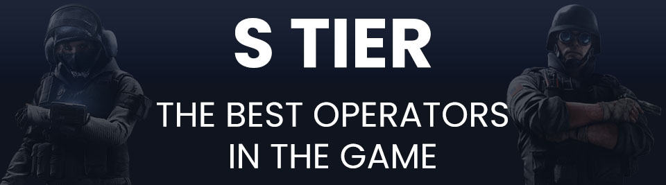 Rainbow Six Siege Operator Tier List Tier S