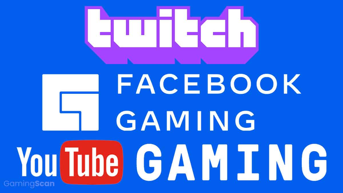 Twitch versus Facebook Gaming versus YouTube Gaming